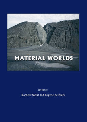 Material Worlds: Proceedings of the Conference Held at Glasgow University: Proceedings of the Conference Held at Glasgow University, 2005: 2005