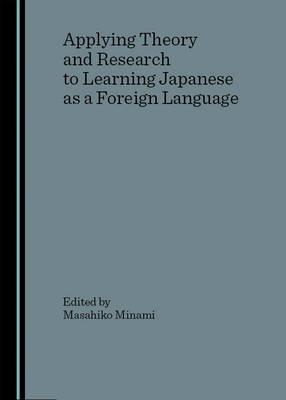 Applying Theory and Research to Learning Japanese as a Foreign Language