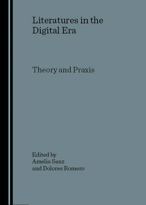 Literatures in the Digital Era: Theory and Praxis