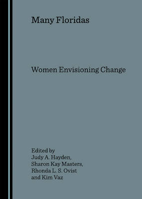 Many Floridas: Women Envisioning Change