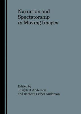 Narration and Spectatorship in Moving Images