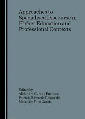 Approaches to Specialised Discourse in Higher Education and Professional Contexts