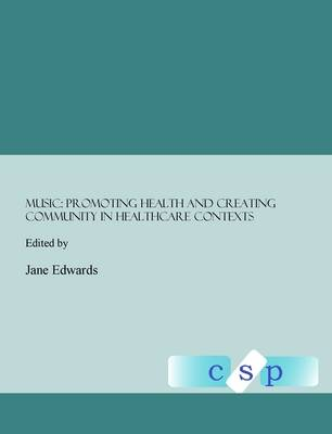 Music: Promoting Health and Creating Community in Healthcare Contexts