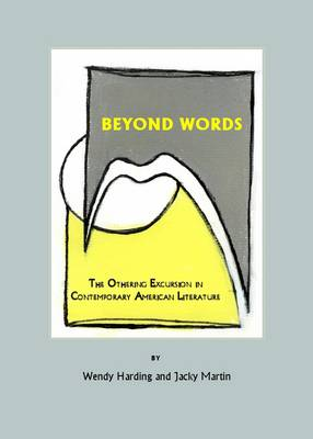 Beyond Words: The Othering Excursion in Contemporary American Literature