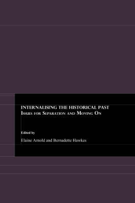 Internalising the Historical Past: Issues for Separation and Moving on