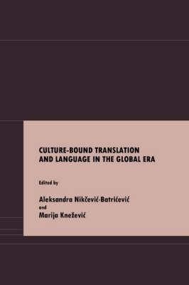 Culture-Bound Translation and Language in the Global Era