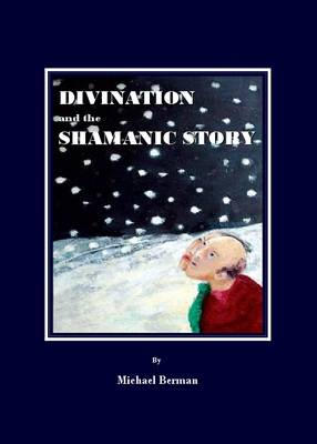 Divination and the Shamanic Story