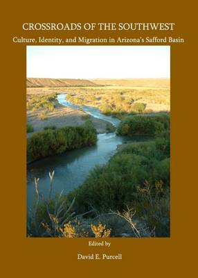 Crossroads of the Southwest: Culture, Identity, and Migration in Arizona's Safford Basin