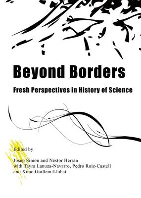 Beyond Borders: Fresh Perspectives in History of Science