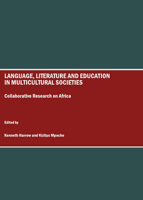 Language, Literature and Education in Multicultural Societies: Collaborative Research on Africa
