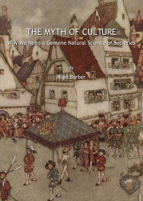 The Myth of Culture: Why We Need a Genuine Natural Science of Societies