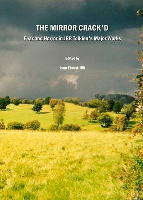 The Mirror Crack'd: Fear and Horror in JRR Tolkien's Major Works