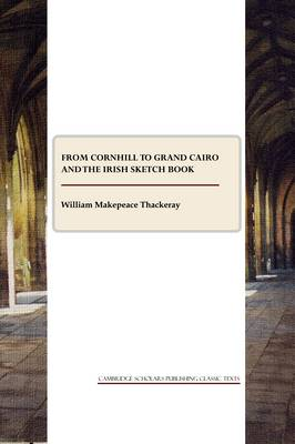 From Cornhill to Grand Cairo and the Irish Sketch Book