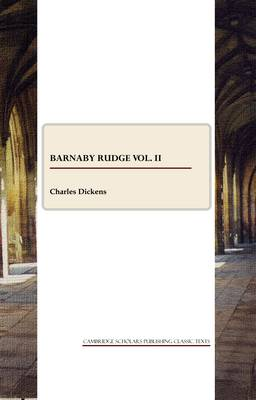 Barnaby Rudge: A Tale of the Riots of 'eighty: v. 2