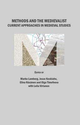 Methods and the Medievalist: Current Approaches in Medieval Studies