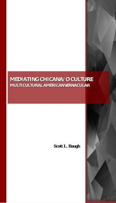 Mediating Chicana/o Culture: Multicultural American Vernacular