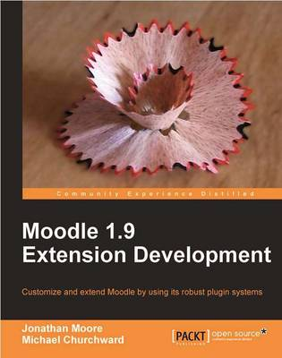 Moodle 1.9 Extension Development: Customize and Extend Moodle by Using its Robust Plugin Systems