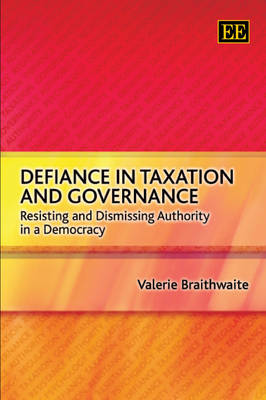 Defiance in Taxation and Governance: Resisting and Dismissing Authority in a Democracy