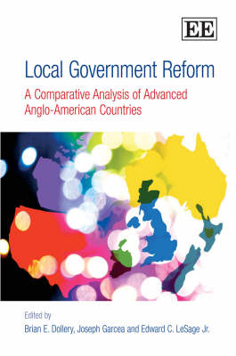 Local Government Reform: A Comparative Analysis of Advanced Anglo-American Countries