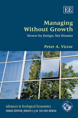 Managing without Growth: Slower by Design, Not Disaster