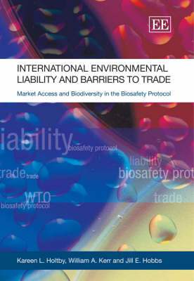International Environmental Liability and Barriers to Trade: Market Access and Biodiversity in the Biosafety Protocol