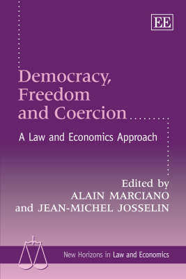 Democracy, Freedom and Coercion: A Law and Economics Approach