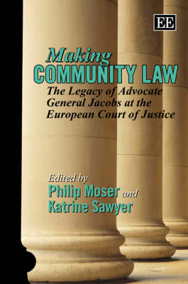 Making Community Law: The Legacy of Advocate General Jacobs at the European Court of Justice