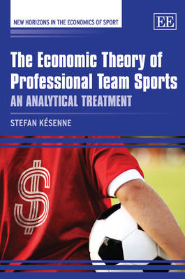 The Economic Theory of Professional Team Sports: An Analytical Treatment