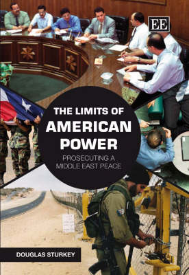 The Limits of American Power: Prosecuting a Middle East Peace