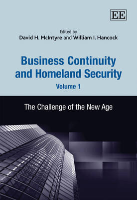 Business Continuity and Homeland Security, Volume 1: The Challenge of the New Age
