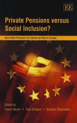 Private Pensions versus Social Inclusion?: Non-State Provision for Citizens at Risk in Europe
