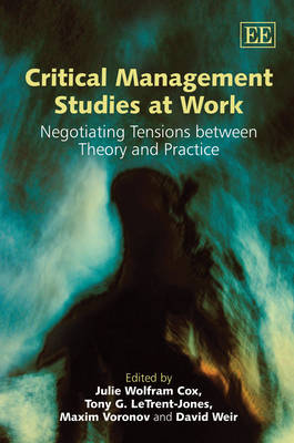 Critical Management Studies at Work: Negotiating Tensions Between Theory and Practice
