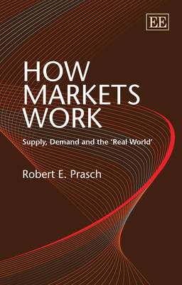 How Markets Work: Supply, Demand and the `Real World'