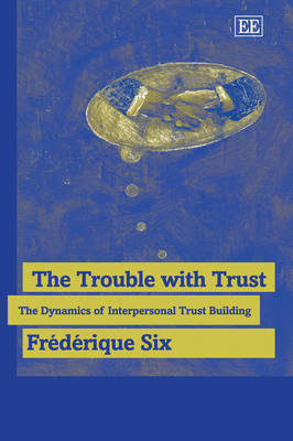 The Trouble with Trust: The Dynamics of Interpersonal Trust Building