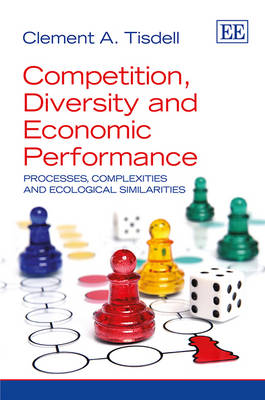 Competition, Diversity and Economic Performance: Processes, Complexities and Ecological Similarities