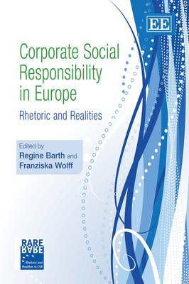 Corporate Social Responsibility in Europe: Rhetoric and Realities