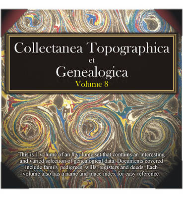 Collectanea Topographica et Genealogica: v. 8