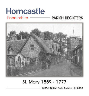 Lincolnshire, Horncastle, Parish Registers 1559-1777