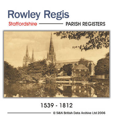 Staffordshire, Rowley Regis Parish Registers 1539 - 1812