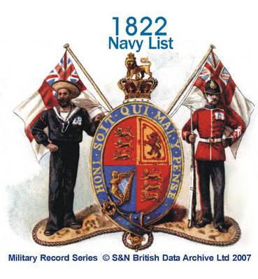 Navy List 1822: Names and Dates of Seniority of Flag Officers and Other Commissioned Officers of the Navy, Including Admirals, Captains, Commanders and Lieutenants