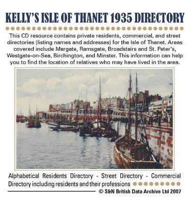 Kent, Isle of Thanet 1935 Kelly's Directory: This CD Resource Contains Private Residents, Commercial, and Street Directories (listing Names and Addresses) for the Isle of Thanet. Areas Covered Include Margate, Ramsgate, Broadstairs and St. Peter's, Westga