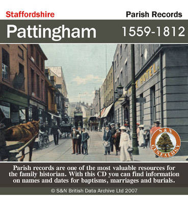 Staffordshire, Pattingham Parish Registers 1559-1812: This CD Contains the Rank, Standing, and Various Services of Every Regimental Officer in the Army Serving on Full Pay. Amongst the Information You Can Find Names, Ranks and Dates of Commissions. Includ
