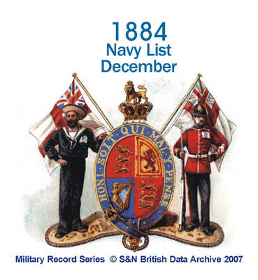 Navy List 1884 - December: This CD Contains the Names and Dates of Seniority of Active and Retired Officers of the Navy and Marines Including Officers, Instructors, Medical Officers, Chaplains, Engineers, Etc