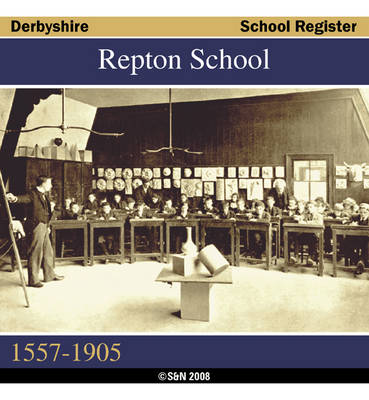 Derbyshire, Repton School Register, 1557-1905