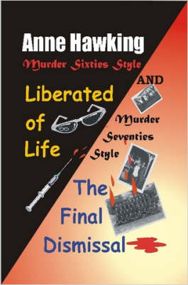 Murder Sixties Style: Liberated of Life and Murder Seventies Style: The Final Dismissal