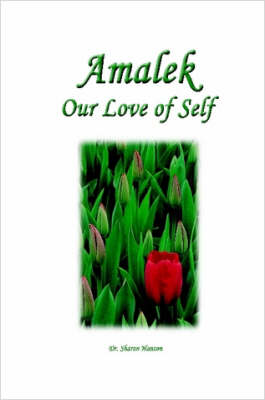 Amalek, Our Love of Self