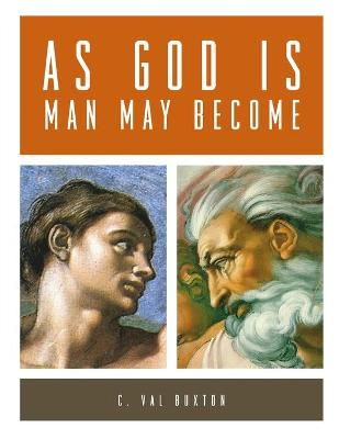 As God is, Man May Become