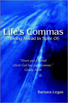 Life's Commas (Moving Ahead In Spite Of)