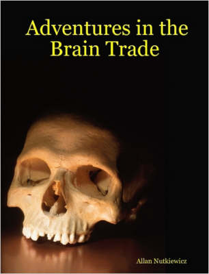 Adventures in the Brain Trade