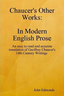 Chaucers Other Works in Modern English Prose
